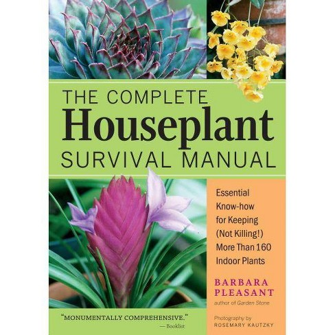 The Complete Houseplant Survival Manual - by  Barbara Pleasant (Paperback) - image 1 of 1