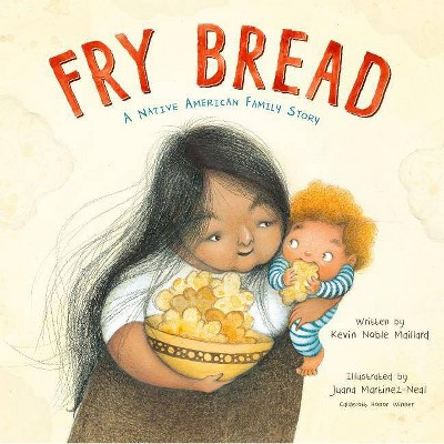 Fry Bread - by Kevin Noble Maillard (Hardcover)