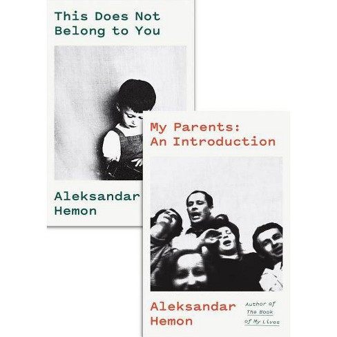 My Parents: An Introduction / This Does Not Belong to You - by  Aleksandar Hemon (Hardcover) - image 1 of 1