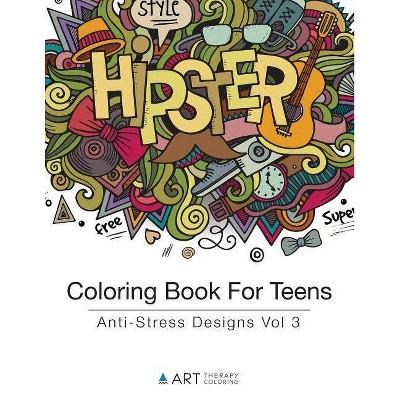 Coloring Book For Teens - (coloring Books For Teens) By Art Therapy Coloring  (paperback) : Target