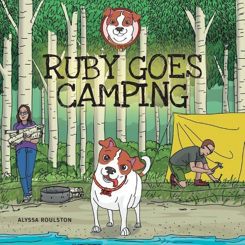 Ruby Goes Camping - (Adventures with Ruby) by  Alyssa Roulston (Paperback) - image 1 of 1