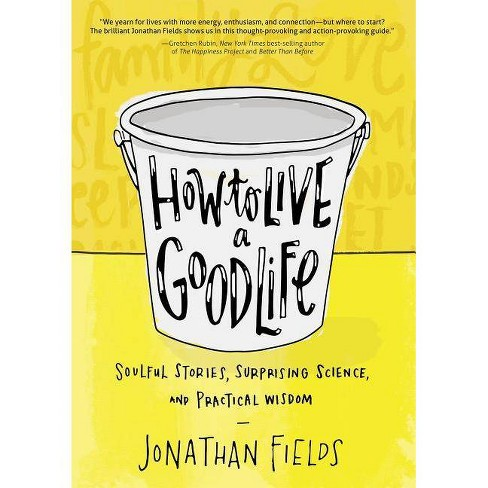 How to Live a Good Life - by  Jonathan Fields (Paperback) - image 1 of 1