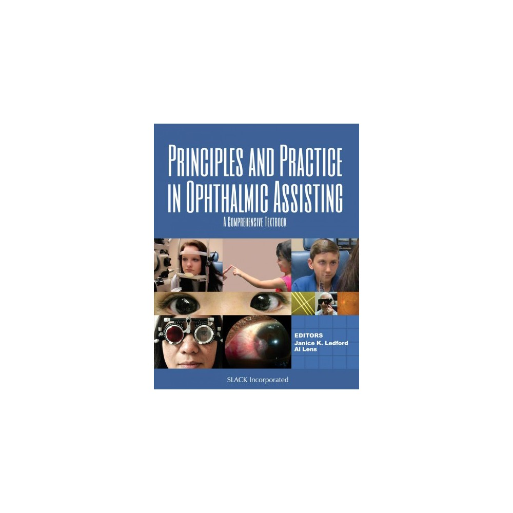 Principles and Practice in Ophthalmic Assisting : A Comprehensive Textbook (Hardcover) (Janice K.