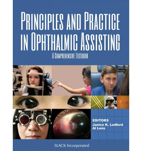 Principles and Practice in Ophthalmic Assisting : A Comprehensive Textbook (Hardcover) (Janice K. - image 1 of 1