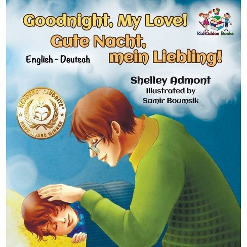 Goodnight, My Love! (English German Children's Book) - (English German Bilingual Collection) (Hardcover) - image 1 of 1