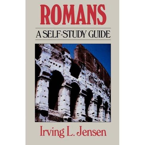 Romans- Bible Self Study Guide - (Jensen Bible Self-Study Guides) by  Irving L Jensen (Paperback) - image 1 of 1