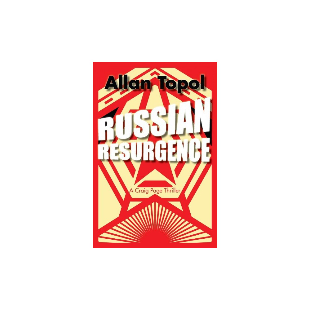 Russian Resurgence - (Craig Page Thriller) by Allan Topol (Paperback)