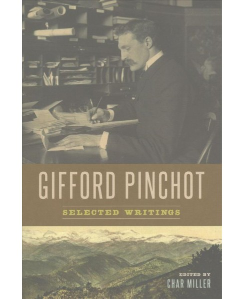 Gifford Pinchot : Selected Writings (Paperback) - image 1 of 1