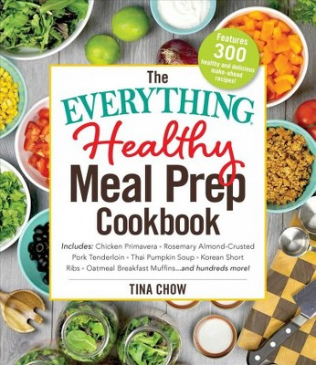 Everything Healthy Meal Prep Cookbook - (Everything®)by Tina Chow (Paperback)