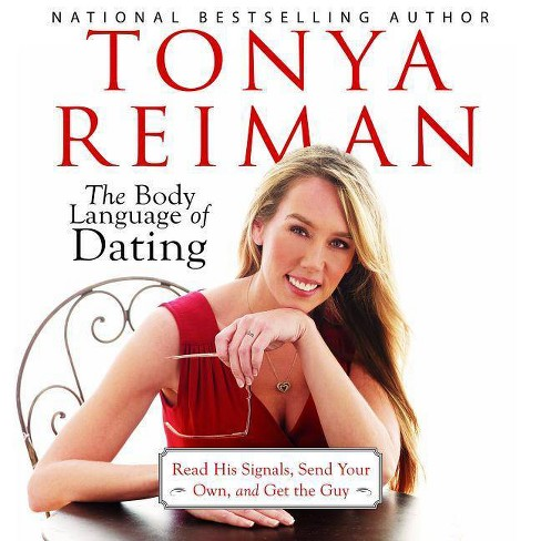 The Body Language of Dating - by Tonya Reiman (AudioCD)