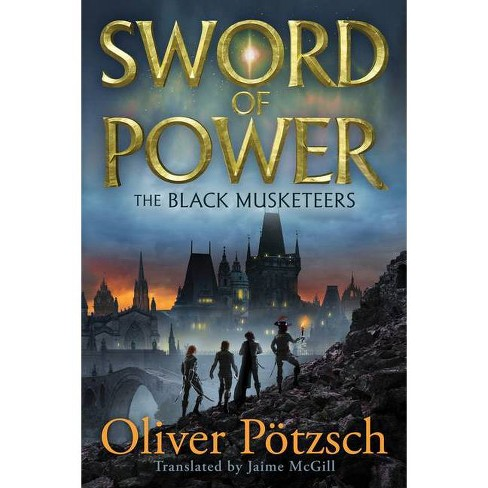 Sword of Power - (Black Musketeers) by  Oliver Potzsch (Paperback) - image 1 of 1