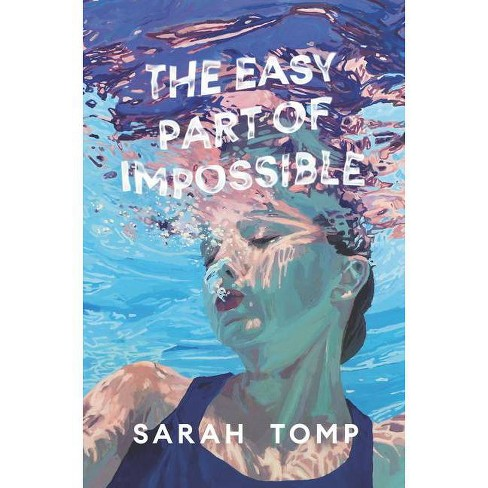 The Easy Part of Impossible - by  Sarah Tomp (Hardcover) - image 1 of 1