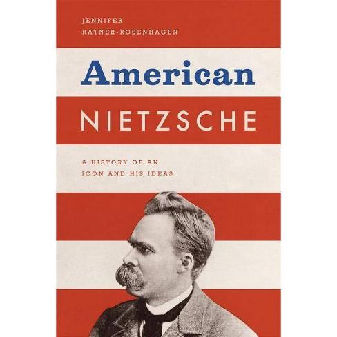 American Nietzsche - by  Jennifer Ratner-Rosenhagen (Hardcover) - image 1 of 1
