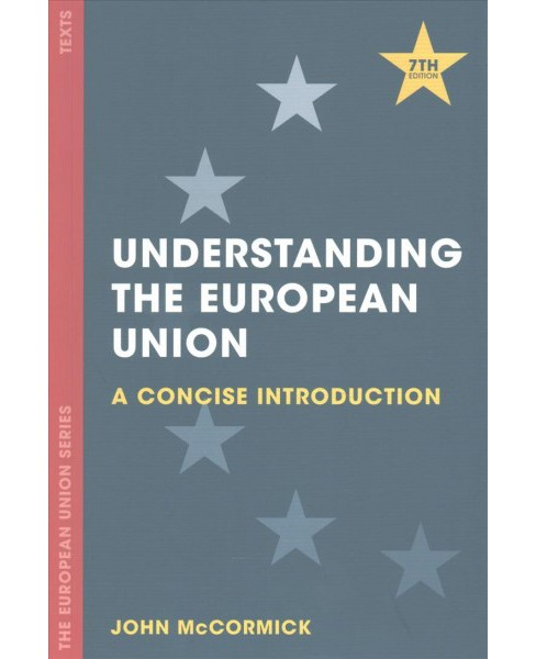 Understanding the European Union : A Concise Introduction -  by John McCormick (Paperback) - image 1 of 1