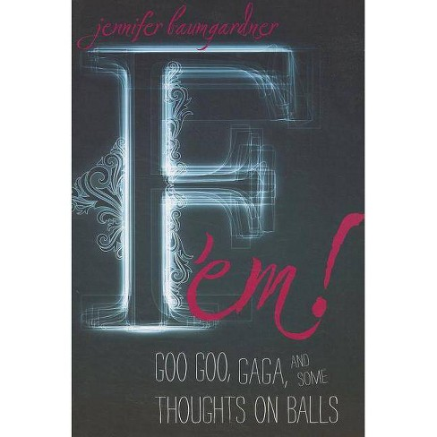 F 'em! - by  Jennifer Baumgardner (Paperback) - image 1 of 1