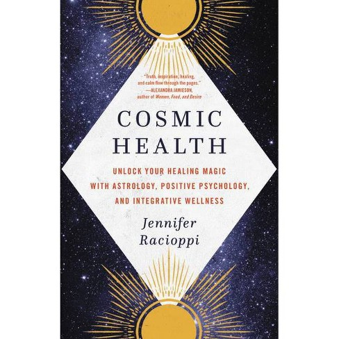 Cosmic Health - by  Jennifer Racioppi (Hardcover) - image 1 of 1