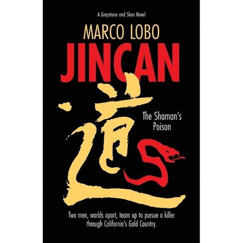 JINCAN, The Shaman's Poison - (Graystone and Shen Novel) by  Marco Lobo (Paperback) - image 1 of 1