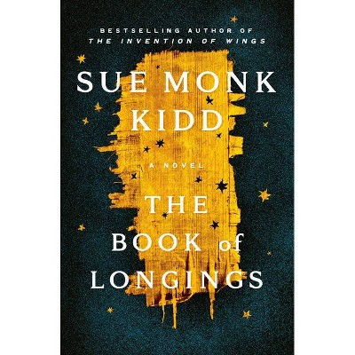 The Book of Longings - by Sue Monk Kidd (Hardcover)