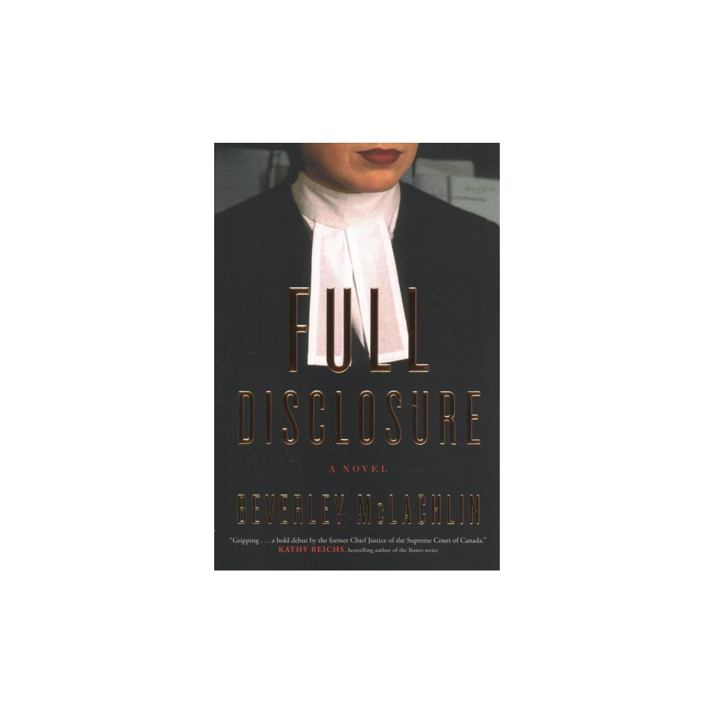 Full Disclosure - by Beverley McLachlin (Paperback)