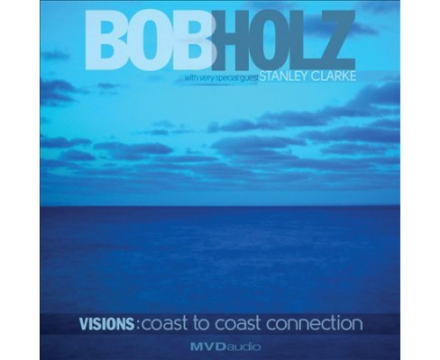 Bob Holz - Visions:Coast To Coast Connection (CD) - image 1 of 1