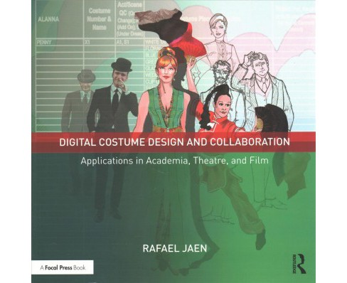 Digital Costume Design and Collaboration : Applications in Academia, Theatre, and Film -  (Paperback) - image 1 of 1