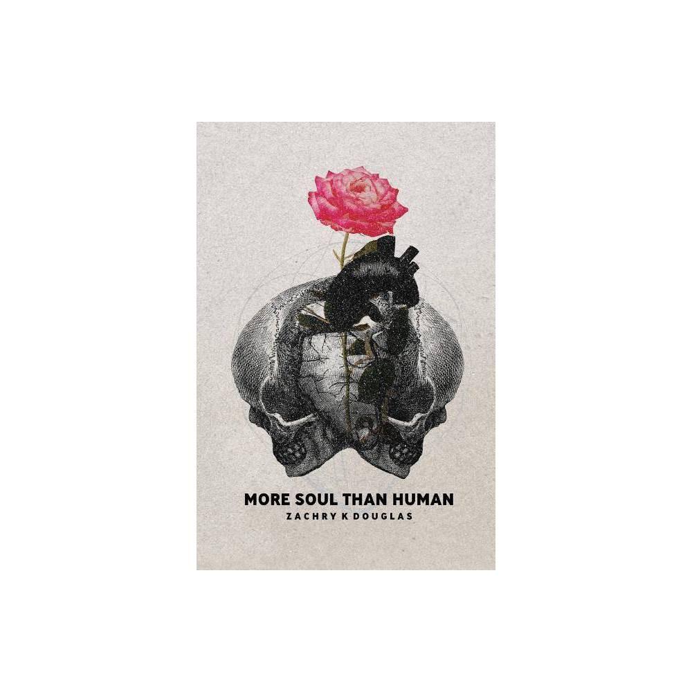 More Soul Than Human By Zachry K Douglas Paperback