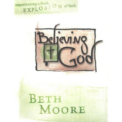 Believing God - Bible Study Book - by  Beth Moore (Paperback) - image 1 of 1