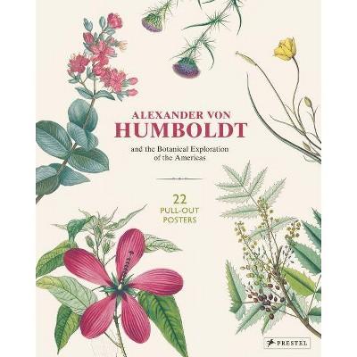 Alexander Von Humboldt Botanical Illustrations - by  Otfried Baume (Paperback)