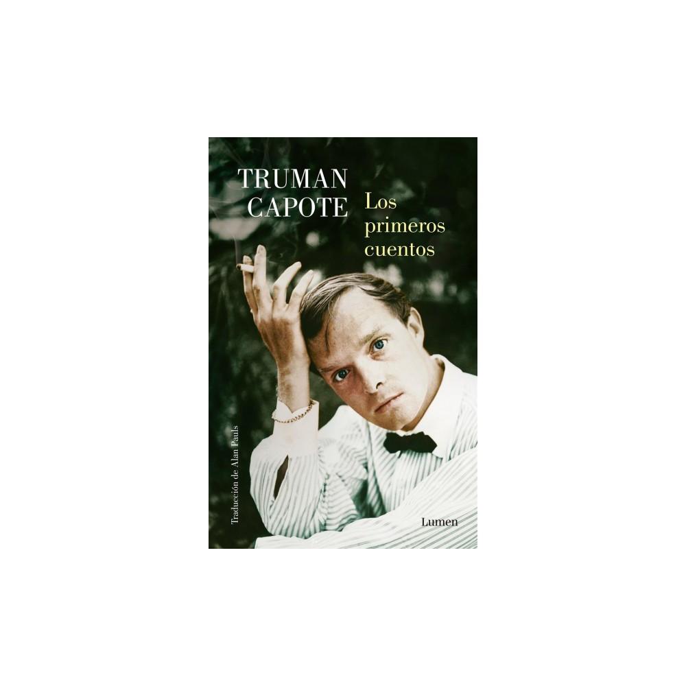 Los primeros cuentos Truman Capote / The Early Stories of Truman Capote - (Paperback)
