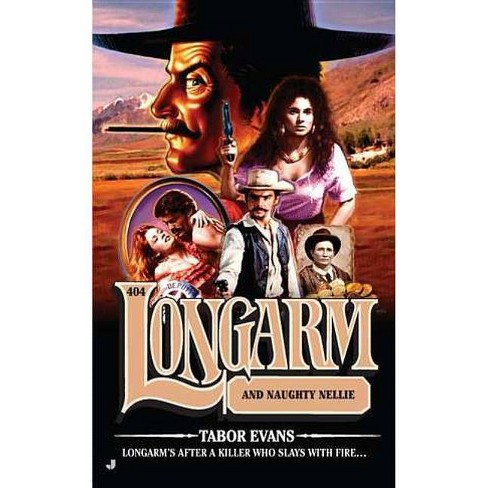 Longarm and Naughty Nellie - (Longarm (Books)) by  Tabor Evans (Paperback) - image 1 of 1