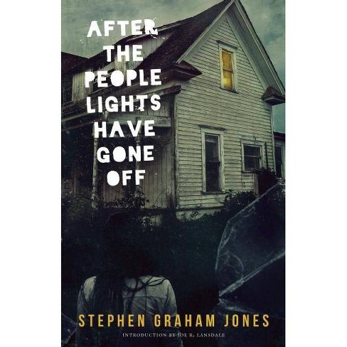 After the People Lights Have Gone Off - by  Stephen Graham Jones (Paperback) - image 1 of 1