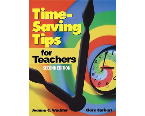 Time-Saving Tips for Teachers -  Reprint by Joanne C. Wachter & Clare Carhart (Paperback) - image 1 of 1