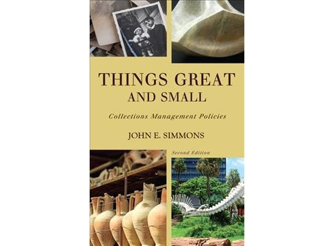 Things Great and Small : Collections Management Policies -  by John E. Simmons (Paperback) - image 1 of 1