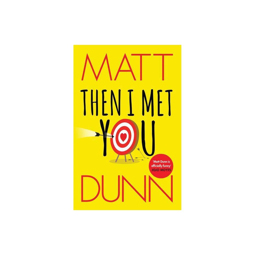 Then I Met You By Matt Dunn Paperback