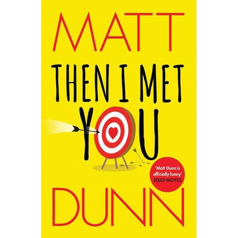Then I Met You - by  Matt Dunn (Paperback) - image 1 of 1