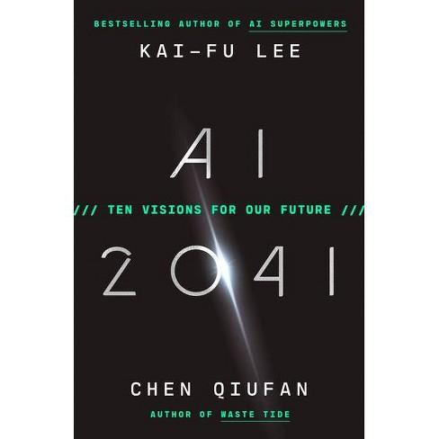 AI 2041 - by  Kai-Fu Lee & Chen Qiufan (Hardcover) - image 1 of 1