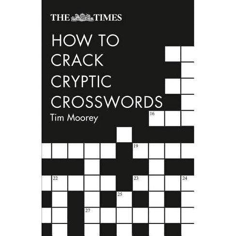 The Times How to Crack Cryptic Crosswords - 2 Edition by  Tim Moorey (Paperback) - image 1 of 1