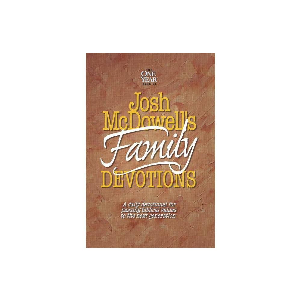 The One Year Book Of Josh Mcdowell S Family Devotions By Bob Hostetler Josh D Mcdowell Paperback
