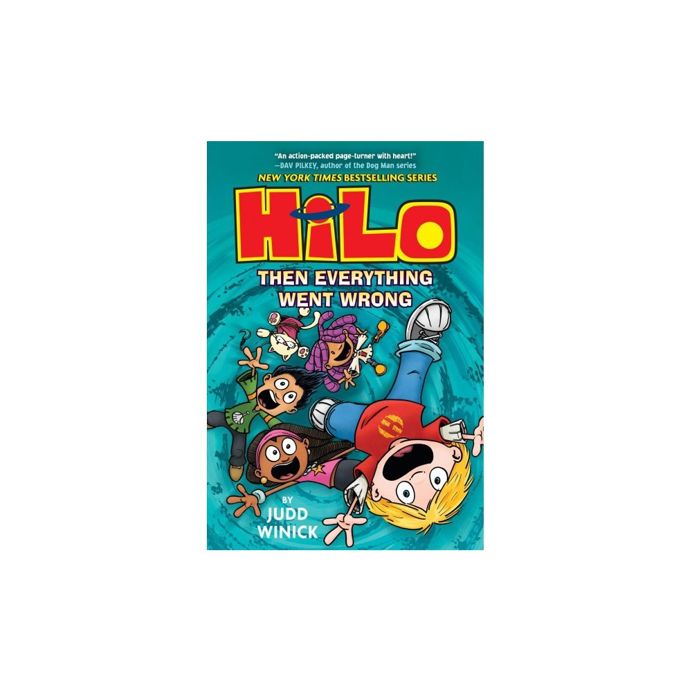 Hilo 5 : Then Everything Went Wrong - (Hilo) by Judd Winick (Hardcover)