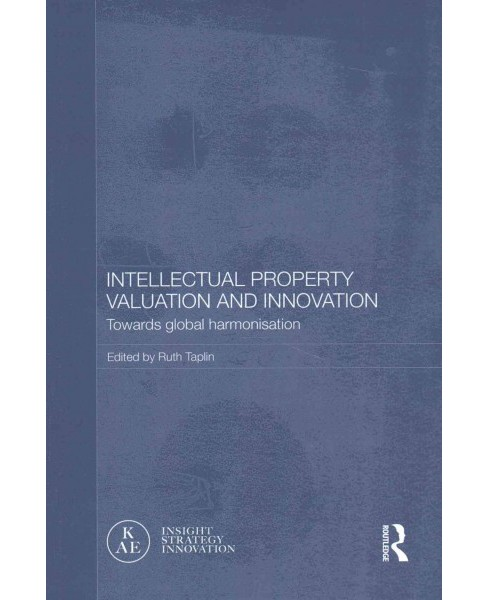 Intellectual Property Valuation and Innovation : Towards Global Harmonisation (Reprint) (Paperback) - image 1 of 1