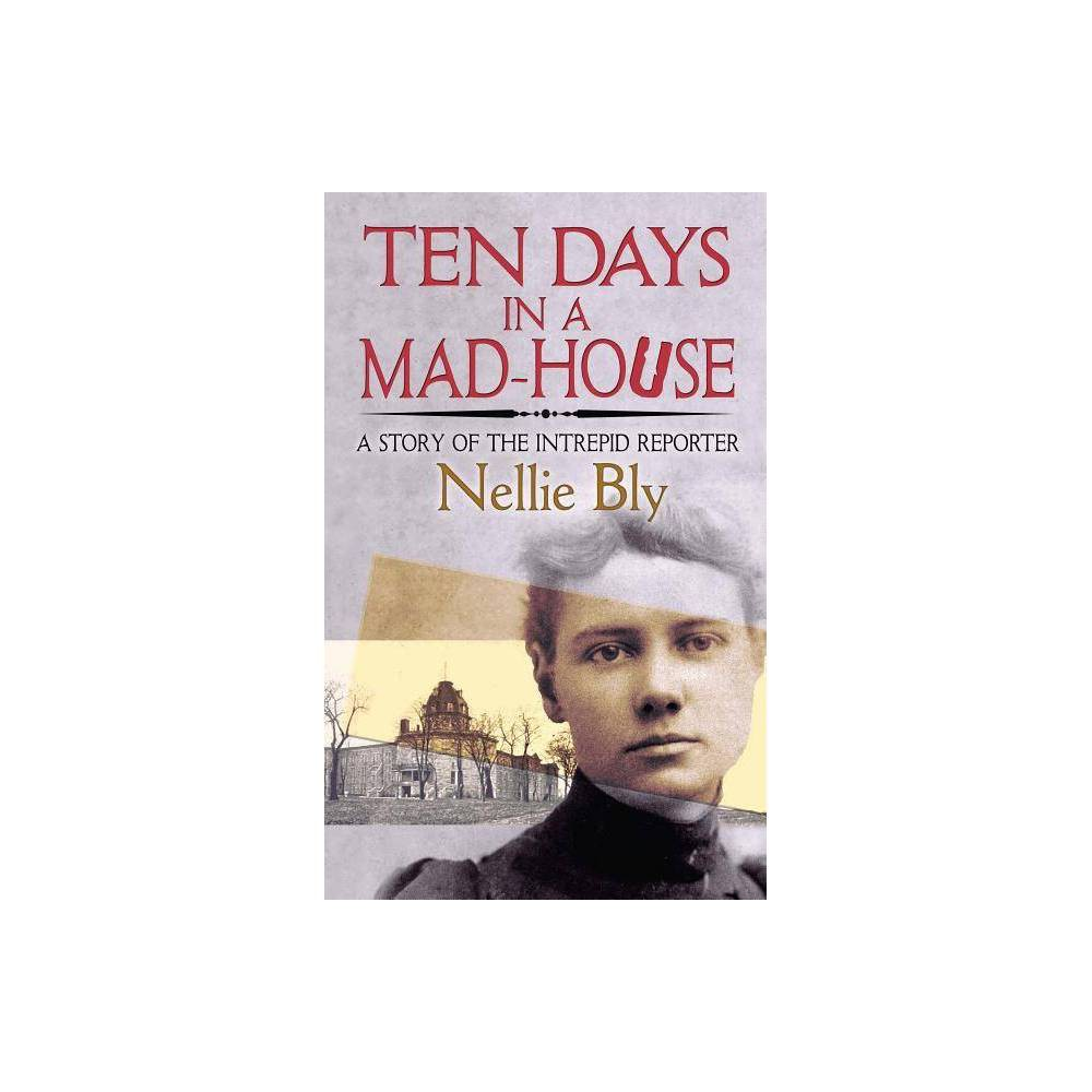 Ten Days In A Mad House By Nellie Bly Paperback
