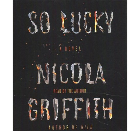 So Lucky -  Unabridged by Nicola Griffith (CD/Spoken Word) - image 1 of 1