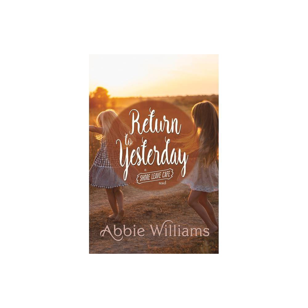 Return To Yesterday A Shore Leave Cafe Romance By Abbie Williams Paperback