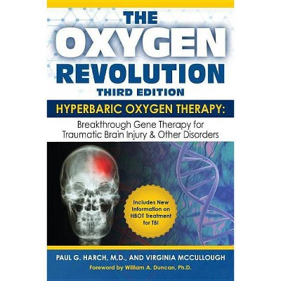 The Oxygen Revolution, Third Edition - 3rd Edition by  Paul G Harch & Virginia McCullough (Paperback)