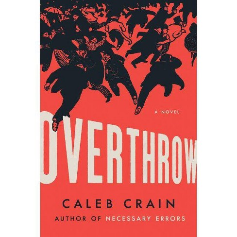 Overthrow - by  Caleb Crain (Hardcover) - image 1 of 1