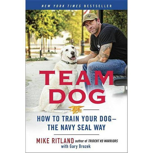 Team Dog - by  Mike Ritland (Paperback) - image 1 of 1
