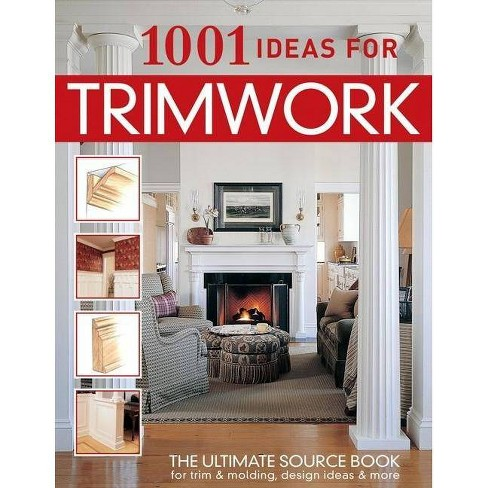 1001 Ideas for Trimwork - by  Wayne Kalyn (Paperback) - image 1 of 1