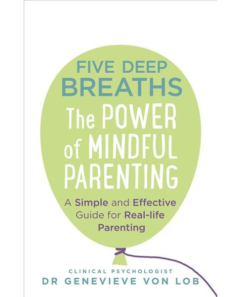 Five Deep Breaths : The Power of Mindful Parenting -  by Genevieve Von Lob (Paperback) - image 1 of 1