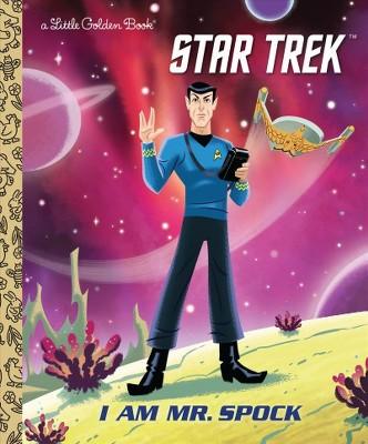 I Am Mr. Spock (Star Trek)- (Little Golden Book)by Elizabeth Schaefer (Hardcover)