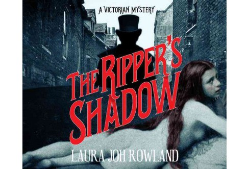 Ripper's Shadow : A Victorian Mystery (Unabridged) (CD/Spoken Word) (Laura Joh Rowland) - image 1 of 1